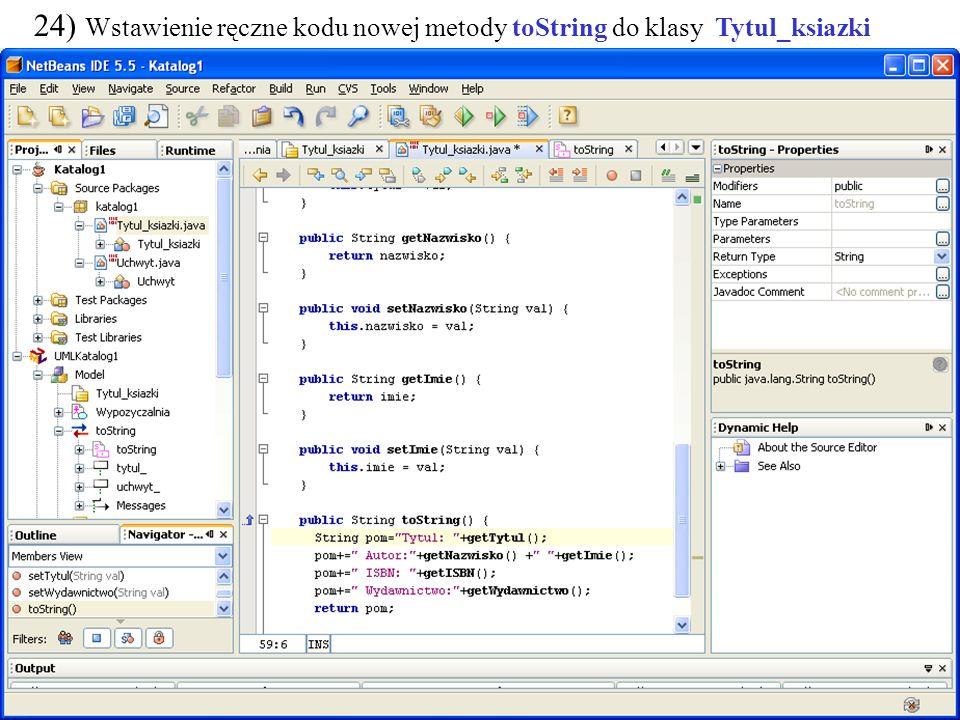 PIO. Autor -Zofia Kruczkiewicz42 24) Wstawienie ręczne kodu nowej metody toString do klasy Tytul_ksiazki
