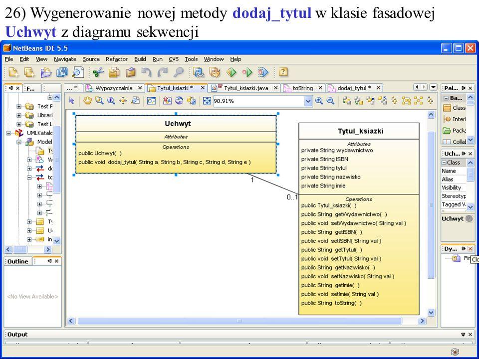 PIO. Autor -Zofia Kruczkiewicz44 26) Wygenerowanie nowej metody dodaj_tytul w klasie fasadowej Uchwyt z diagramu sekwencji