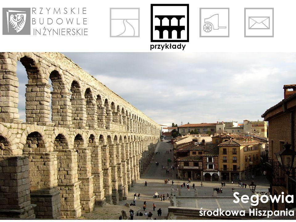 R Z Y M S K I E B U D O W L E IN ŻYNIE RSKIE przykłady Segowia środkowa Hiszpania