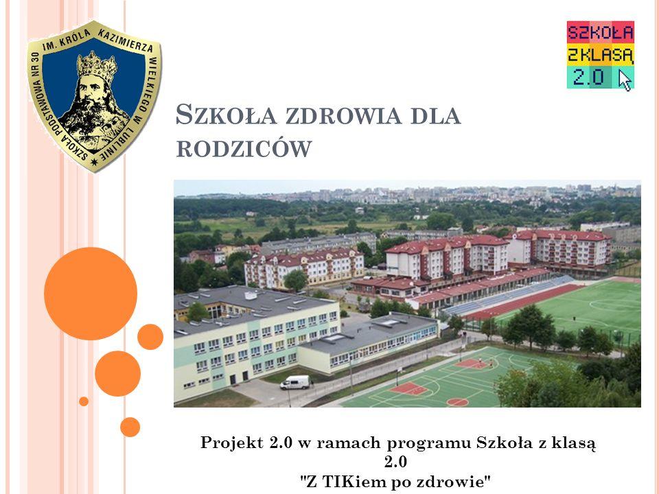 S ZKOŁA ZDROWIA DLA RODZICÓW Projekt 2.0 w ramach programu Szkoła z klasą 2.0 Z TIKiem po zdrowie