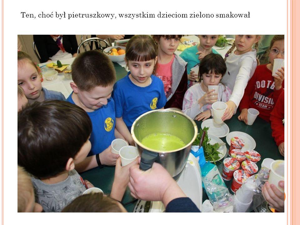 Ten, choć był pietruszkowy, wszystkim dzieciom zielono smakował