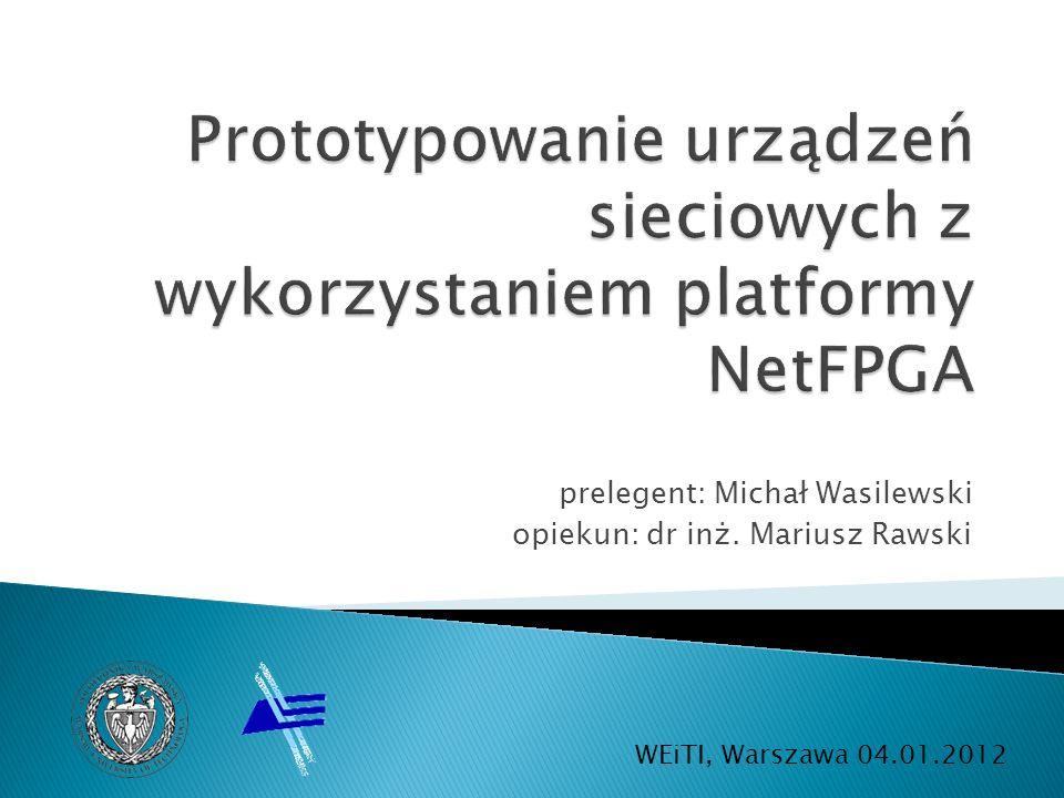 prelegent: Michał Wasilewski opiekun: dr inż. Mariusz Rawski WEiTI, Warszawa 04.01.2012