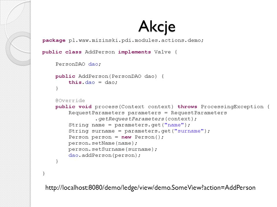 Akcje http://localhost:8080/demo/ledge/view/demo.SomeView?action=AddPerson