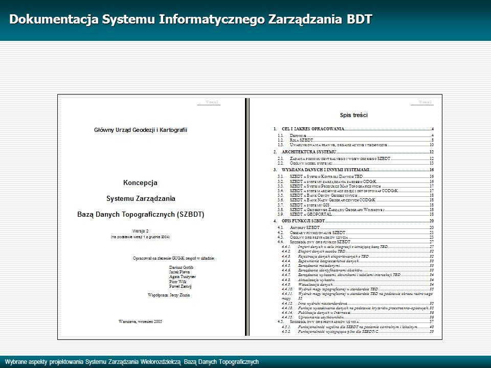Wybrane aspekty projektowania Systemu Zarządzania Wielorozdzielczą Bazą Danych Topograficznych Dokumentacja Systemu Informatycznego Zarządzania BDT