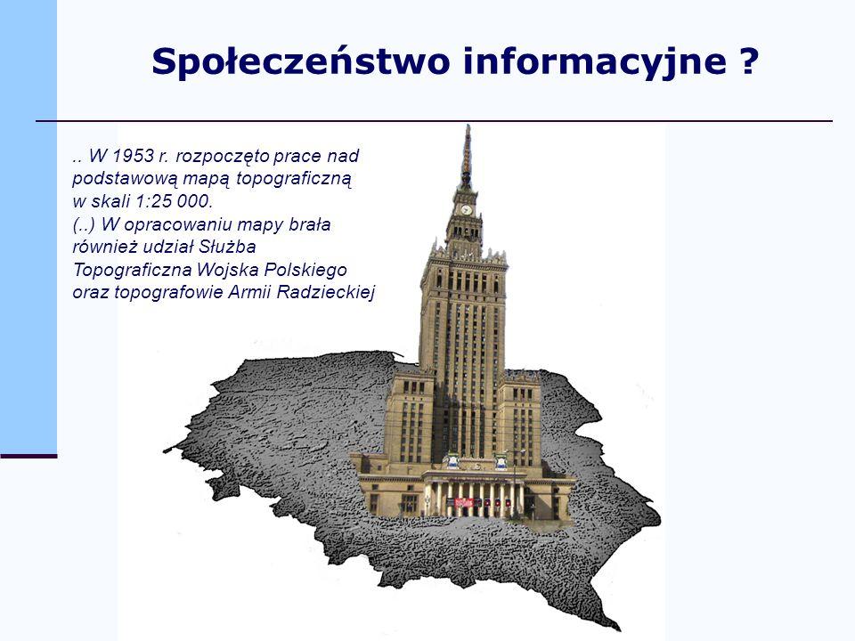 .. W 1953 r. rozpoczęto prace nad podstawową mapą topograficzną w skali 1:25 000. (..) W opracowaniu mapy brała również udział Służba Topograficzna Wo