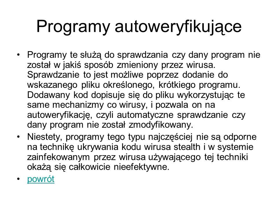 Programy autoweryfikujące Programy te służą do sprawdzania czy dany program nie został w jakiś sposób zmieniony przez wirusa. Sprawdzanie to jest możl