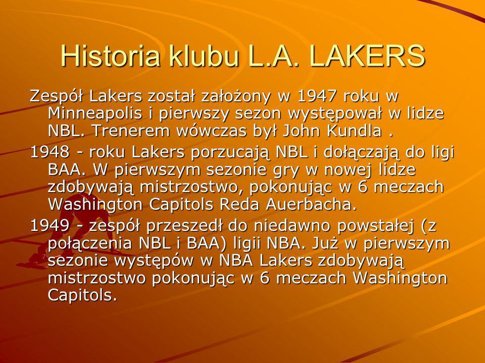 Historia klubu L.A. LAKERS Zespół Lakers został założony w 1947 roku w Minneapolis i pierwszy sezon występował w lidze NBL. Trenerem wówczas był John