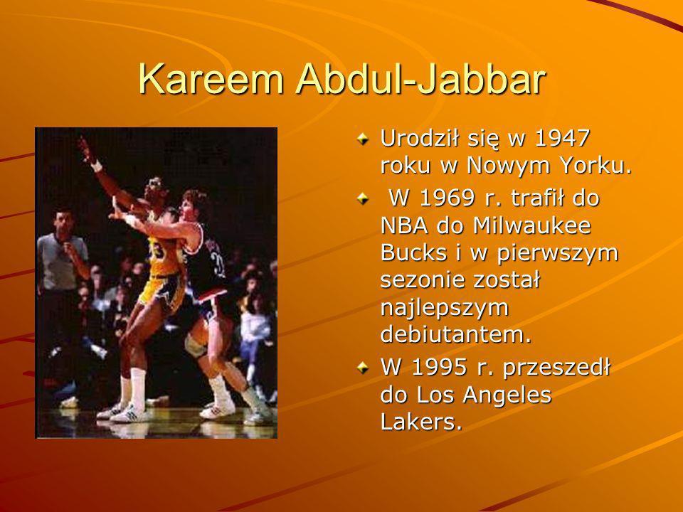Kareem Abdul-Jabbar Urodził się w 1947 roku w Nowym Yorku. W 1969 r. trafił do NBA do Milwaukee Bucks i w pierwszym sezonie został najlepszym debiutan