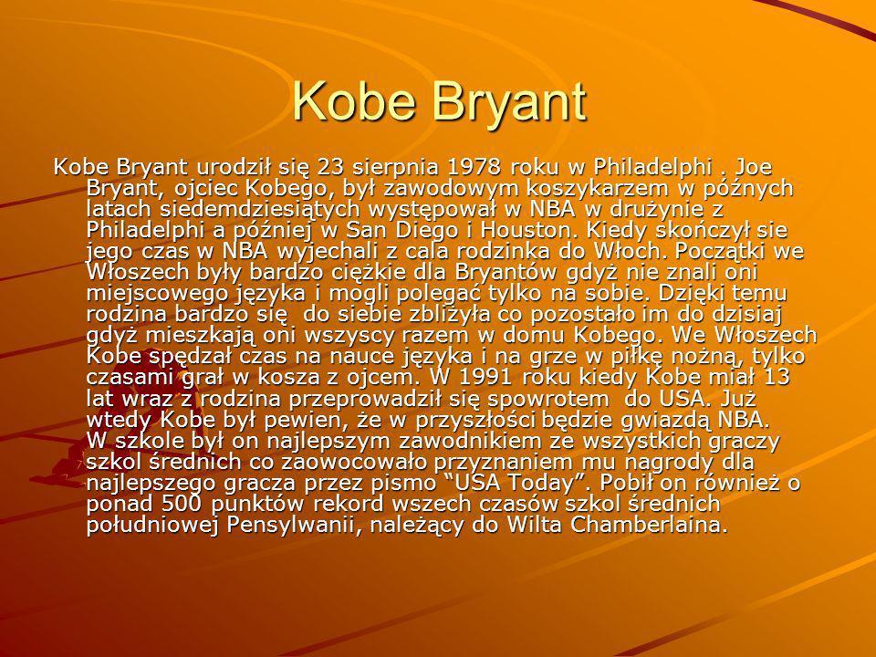 Kobe Bryant urodził się 23 sierpnia 1978 roku w Philadelphi. Joe Bryant, ojciec Kobego, był zawodowym koszykarzem w późnych latach siedemdziesiątych w