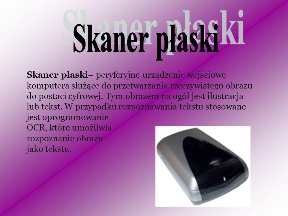 Skaner płaski– peryferyjne urządzenie wejściowe komputera służące do przetwarzania rzeczywistego obrazu do postaci cyfrowej.