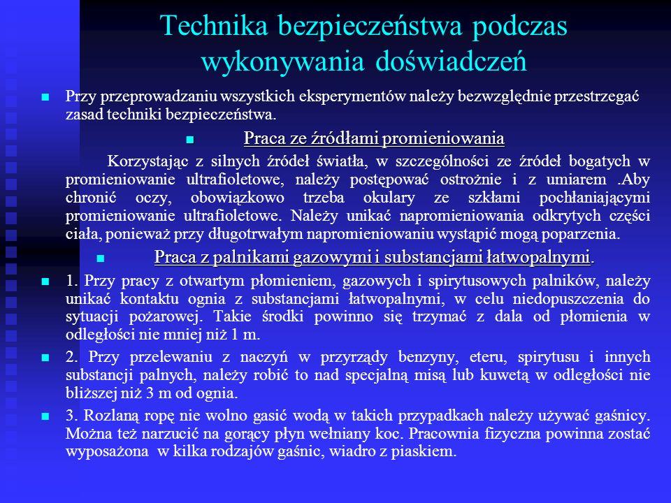 Technika bezpieczeństwa podczas wykonywania doświadczeń Przy przeprowadzaniu wszystkich eksperymentów należy bezwzględnie przestrzegać zasad techniki