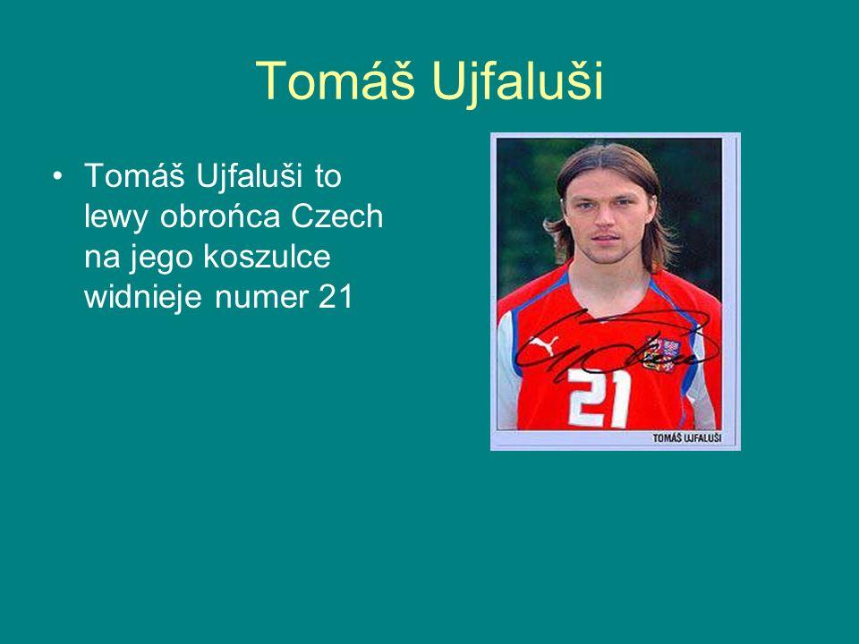 Tomáš Ujfaluši Tomáš Ujfaluši to lewy obrońca Czech na jego koszulce widnieje numer 21