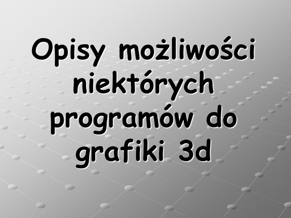 Opisy możliwości niektórych programów do grafiki 3d