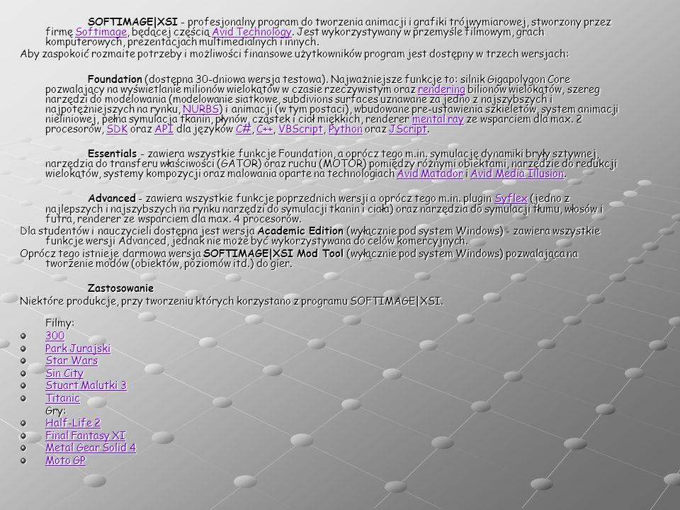 SOFTIMAGE|XSI - profesjonalny program do tworzenia animacji i grafiki trójwymiarowej, stworzony przez firmę Softimage, będącej częścią Avid Technology.