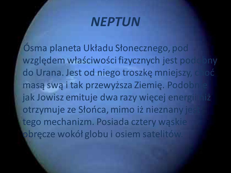 URAN Jest siódmą planetą biorąc pod uwagę oddalenie od Słońca. Kształt globu jest stosunkowo mocno spłaszczony z powodu wirowania wokół własnej osi ru
