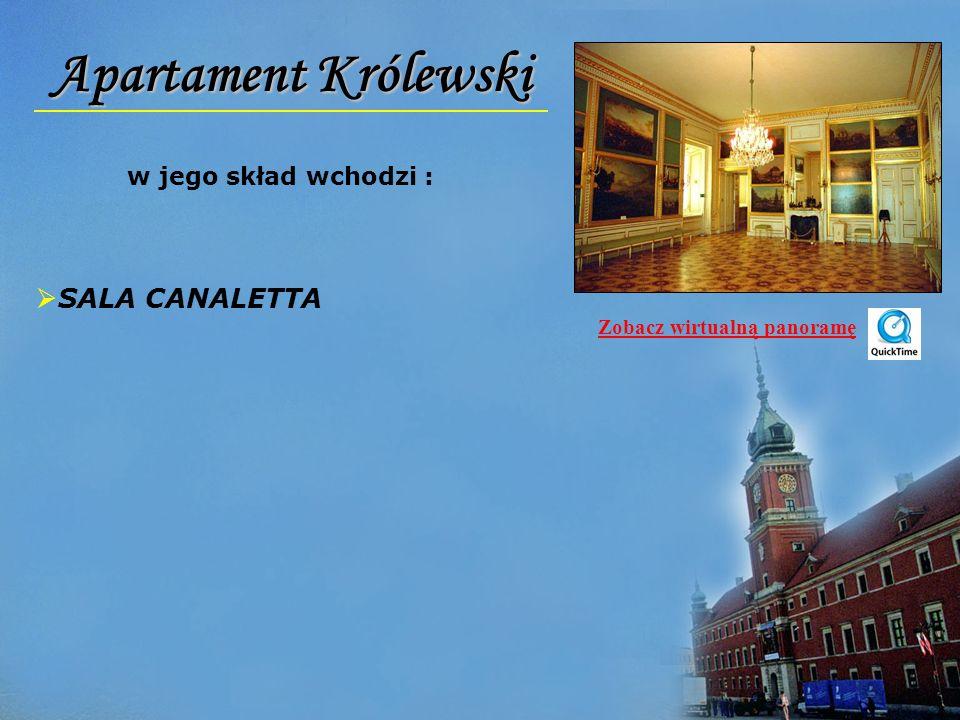 Apartament Królewski w jego skład wchodzi : SALA CANALETTA Zobacz wirtualną panoramę
