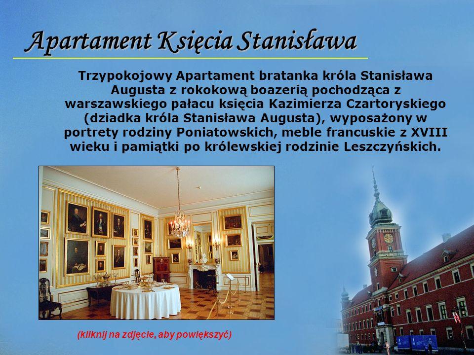 Apartament Księcia Stanisława Trzypokojowy Apartament bratanka króla Stanisława Augusta z rokokową boazerią pochodząca z warszawskiego pałacu księcia