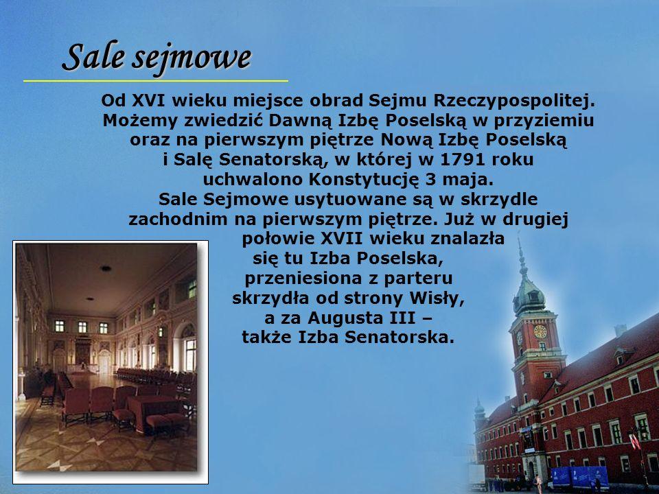 Sale sejmowe Od XVI wieku miejsce obrad Sejmu Rzeczypospolitej. Możemy zwiedzić Dawną Izbę Poselską w przyziemiu oraz na pierwszym piętrze Nową Izbę P