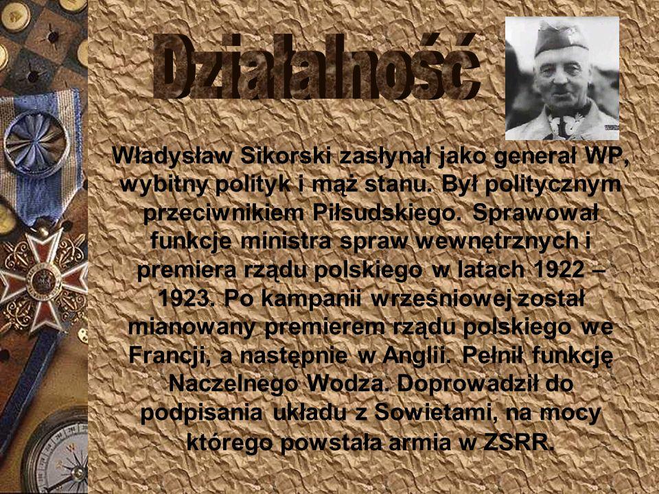 IMIĘ I NAZWISKO: URODZONY: ZAWÓD: ZGINĄŁ: POCHOWANY: Władysław Sikorski 1881 polityk, generał 04. 07. 1943 w Gibraltarze cmentarz polskich lotników w