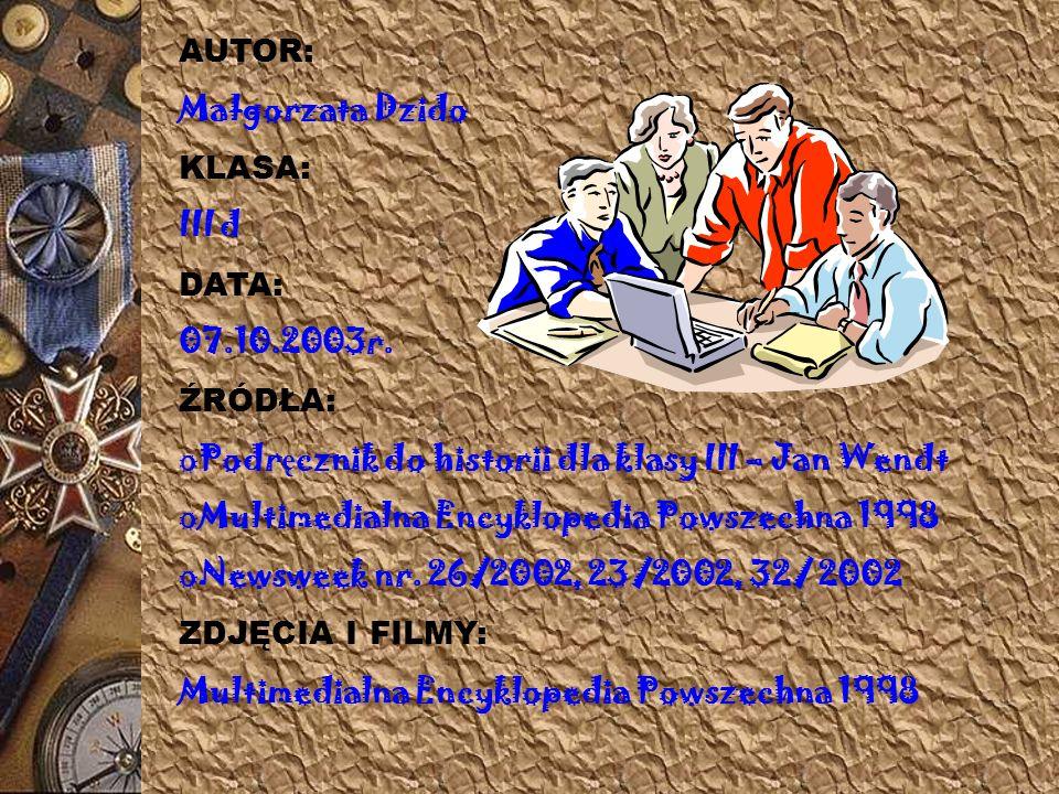AUTOR: Małgorzata Dzido KLASA: III d DATA: 07.10.2003r.