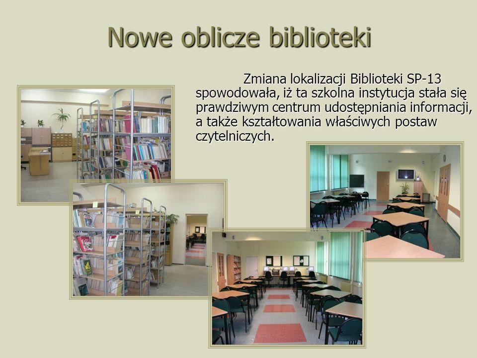 Nowe oblicze biblioteki Zmiana lokalizacji Biblioteki SP-13 spowodowała, iż ta szkolna instytucja stała się prawdziwym centrum udostępniania informacji, a także kształtowania właściwych postaw czytelniczych.