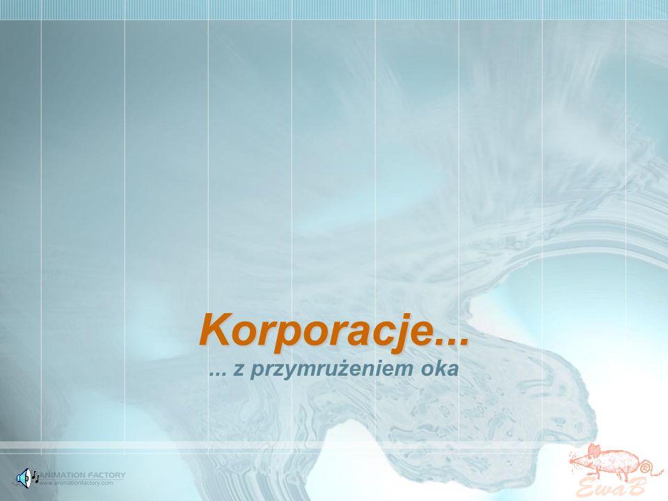 Korporacja polska... Mamy dwie krowy. Ta z lewej jest taka milusia........