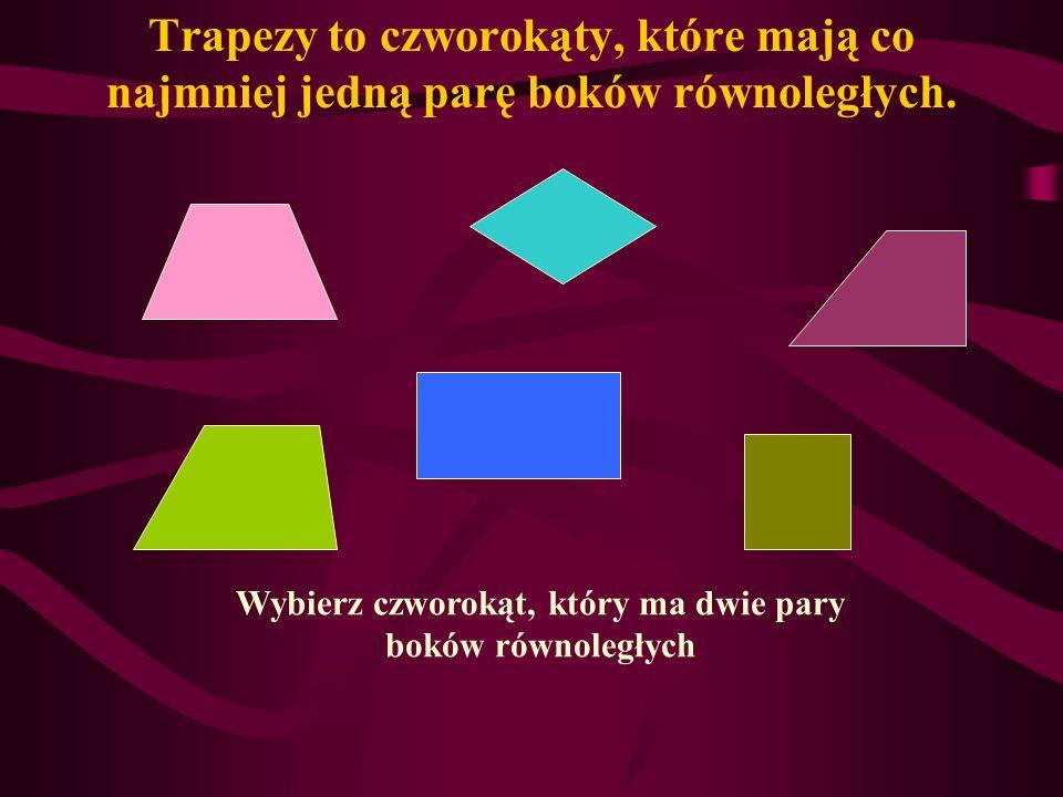 Trapezy to czworokąty, które mają co najmniej jedną parę boków równoległych.