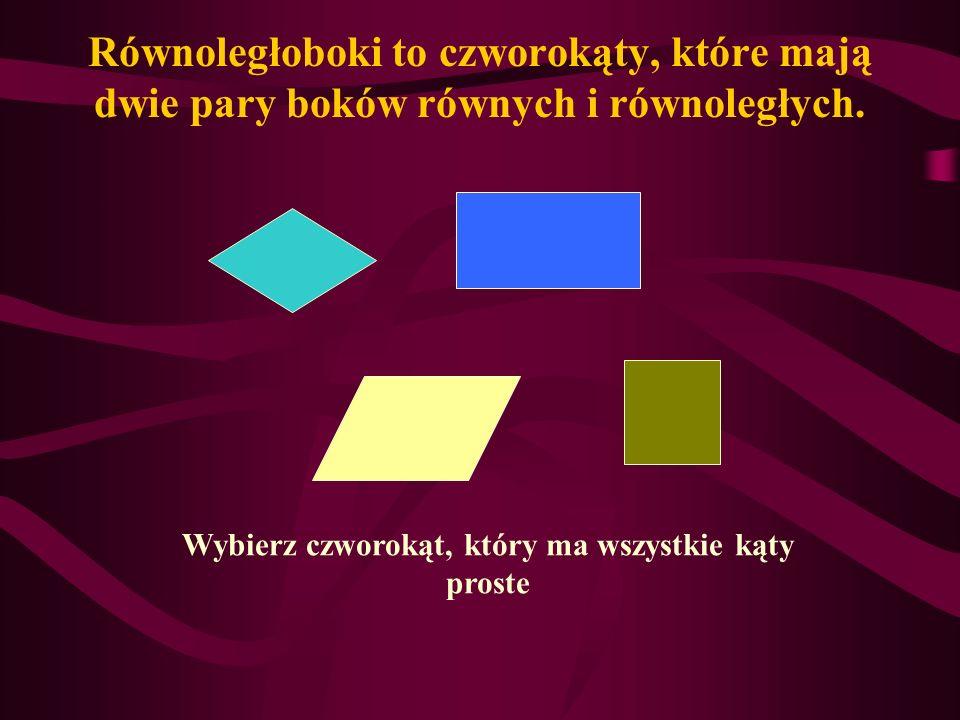 Równoległoboki to czworokąty, które mają dwie pary boków równych i równoległych.
