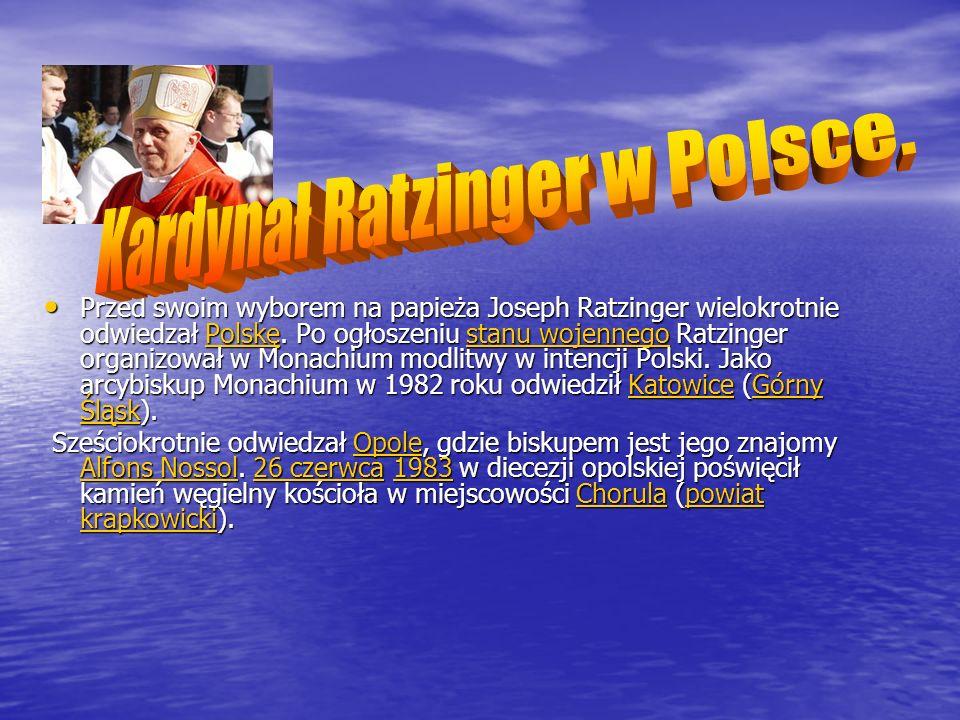 Przed swoim wyborem na papieża Joseph Ratzinger wielokrotnie odwiedzał Polskę. Po ogłoszeniu stanu wojennego Ratzinger organizował w Monachium modlitw