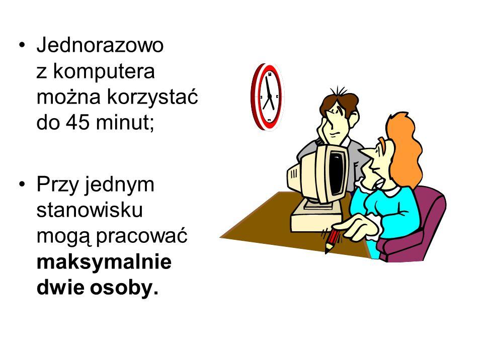 Jednorazowo z komputera można korzystać do 45 minut; Przy jednym stanowisku mogą pracować maksymalnie dwie osoby.