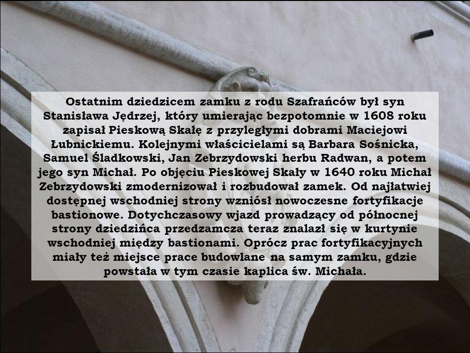 Ostatnim dziedzicem zamku z rodu Szafrańców był syn Stanisława Jędrzej, który umierając bezpotomnie w 1608 roku zapisał Pieskową Skałę z przyległymi d