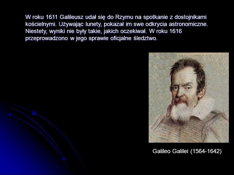 W roku 1611 Galileusz udał się do Rzymu na spotkanie z dostojnikami kościelnymi.