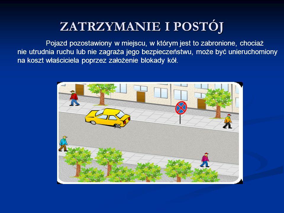 Pojazd pozostawiony w miejscu, w którym jest to zabronione, chociaż nie utrudnia ruchu lub nie zagraża jego bezpieczeństwu, może być unieruchomiony na