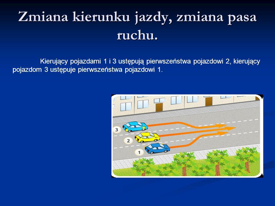 Zmiana kierunku jazdy, zmiana pasa ruchu. Kierujący pojazdami 1 i 3 ustępują pierwszeństwa pojazdowi 2, kierujący pojazdom 3 ustępuje pierwszeństwa po
