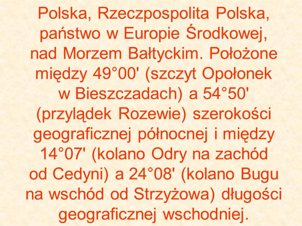 Polska, Rzeczpospolita Polska, państwo w Europie Środkowej, nad Morzem Bałtyckim. Położone między 49°00' (szczyt Opołonek w Bieszczadach) a 54°50' (pr
