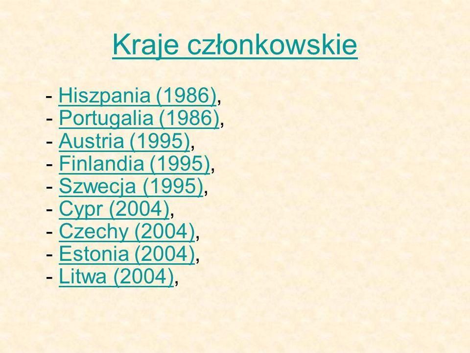 Kraje członkowskie - Hiszpania (1986), - Portugalia (1986), - Austria (1995), - Finlandia (1995), - Szwecja (1995), - Cypr (2004), - Czechy (2004), -