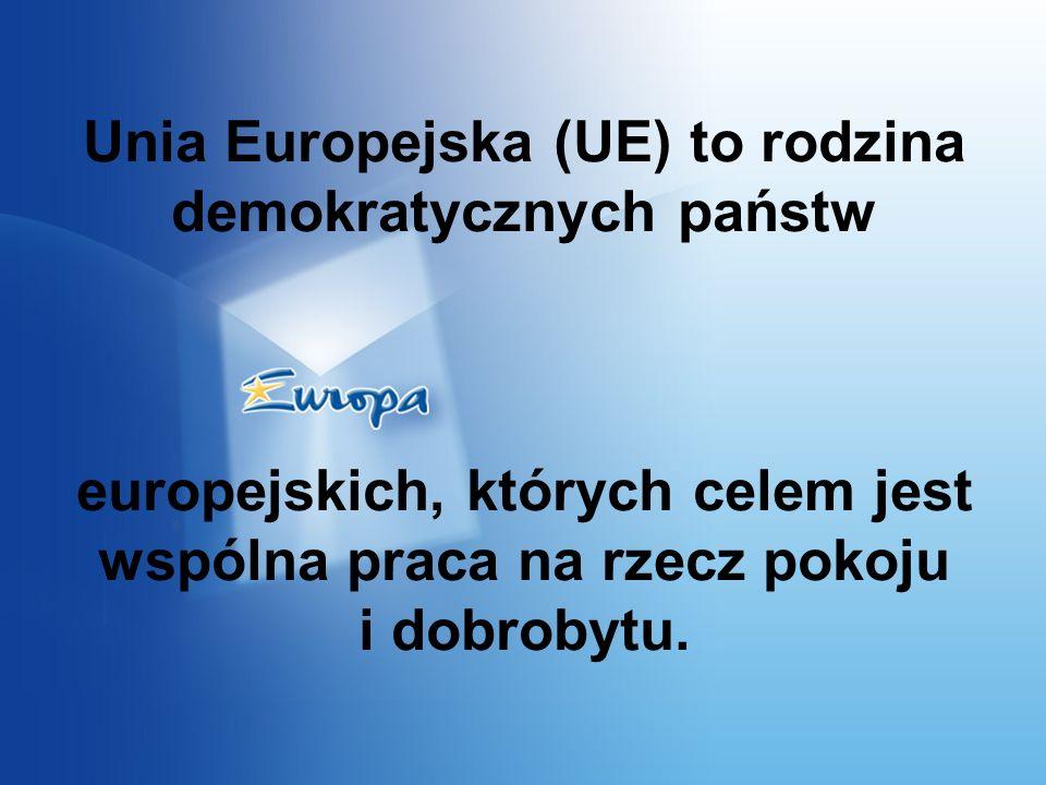 Unia Europejska (UE) to rodzina demokratycznych państw europejskich, których celem jest wspólna praca na rzecz pokoju i dobrobytu.