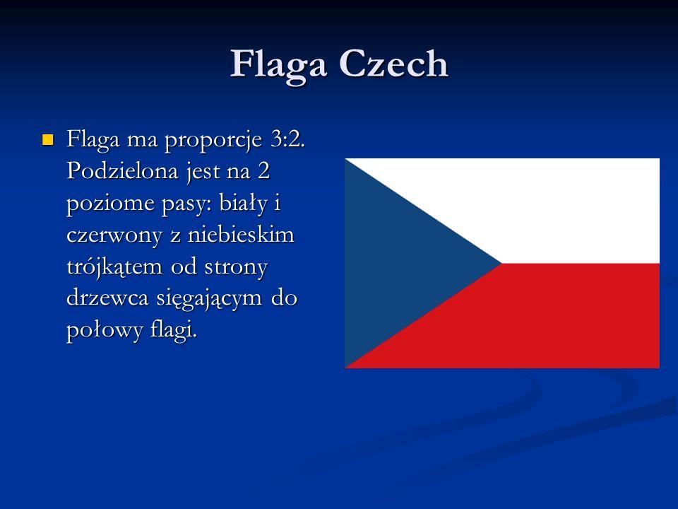 Flaga Czech Flaga ma proporcje 3:2. Podzielona jest na 2 poziome pasy: biały i czerwony z niebieskim trójkątem od strony drzewca sięgającym do połowy