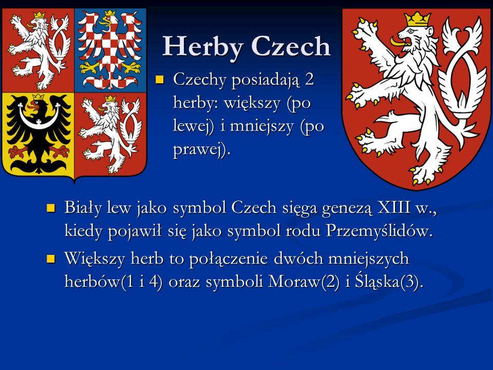 Herby Czech Czechy posiadają 2 herby: większy (po lewej) i mniejszy (po prawej). Czechy posiadają 2 herby: większy (po lewej) i mniejszy (po prawej).