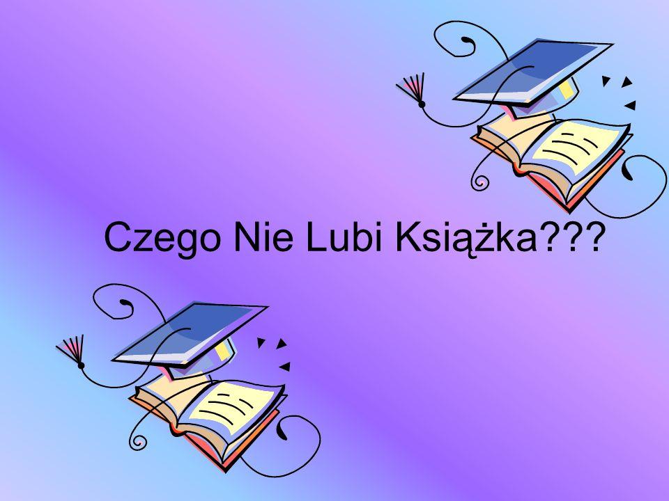 Czego Nie Lubi Książka???