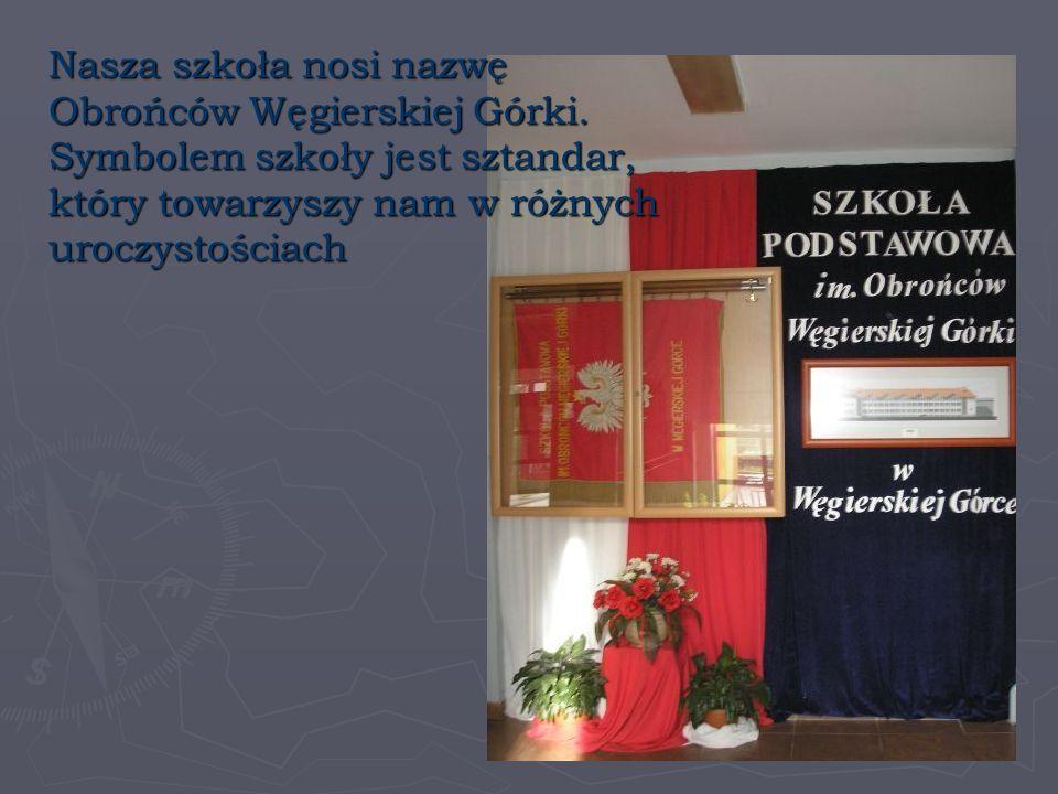 Nasza szkoła nosi nazwę Obrońców Węgierskiej Górki.