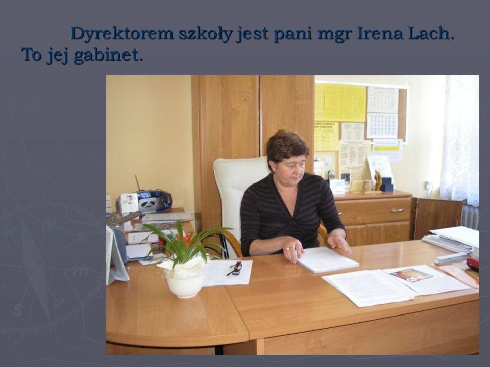 Dyrektorem szkoły jest pani mgr Irena Lach. To jej gabinet.