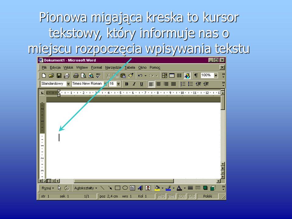 Paski przewijania Obszar roboczy Pasek tytułowy Pasek menu Pasek formatowan ia Pasek narzędzi
