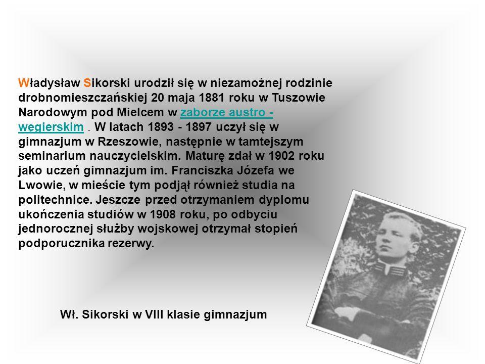 Władysław Sikorski urodził się w niezamożnej rodzinie drobnomieszczańskiej 20 maja 1881 roku w Tuszowie Narodowym pod Mielcem w zaborze austro - węgierskim.