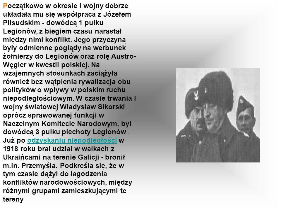 Po wybuchu pierwszej wojny światowej Władysław Sikorski, w sierpniu 1914 roku został mianowany przez Józefa Piłsudskiego komisarzem pełnomocnym nieist