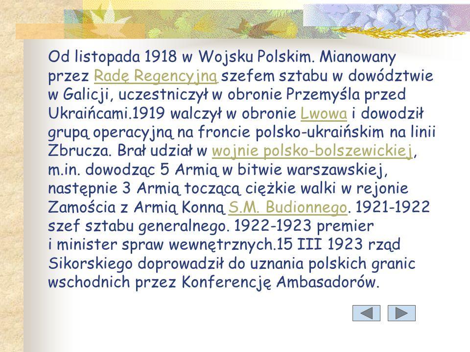 Od listopada 1918 w Wojsku Polskim.