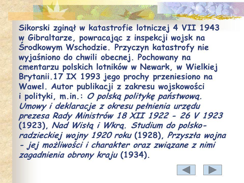 Od listopada 1918 w Wojsku Polskim. Mianowany przez Radę Regencyjną szefem sztabu w dowództwie w Galicji, uczestniczył w obronie Przemyśla przed Ukrai