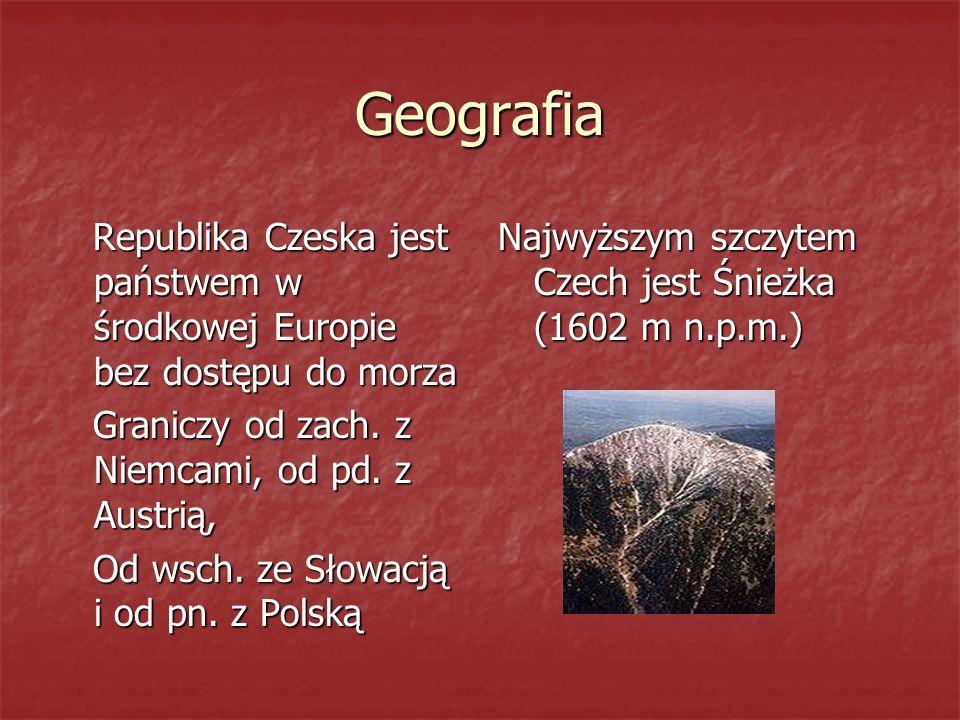Geografia Republika Czeska jest państwem w środkowej Europie bez dostępu do morza Republika Czeska jest państwem w środkowej Europie bez dostępu do morza Graniczy od zach.