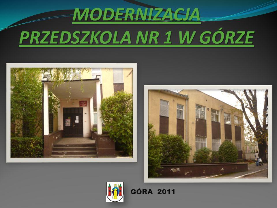 MODERNIZACJA PRZEDSZKOLA NR 1 W GÓRZE GÓRA 2011