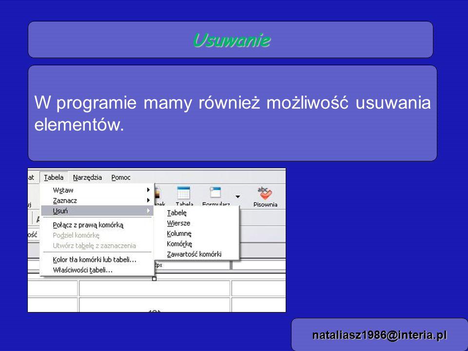 Właściwości tabeli nataliasz1986@interia.pl Z menu wybieramy: 1.Tabela 2.Właściwości tabeli Po czym mamy możliwość edycji właściwości.